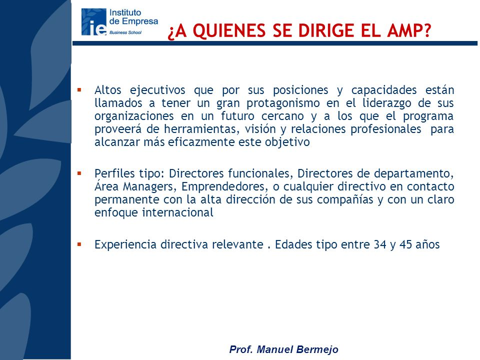 Prof. Manuel Bermejo Advanced Management Program Versión Intensiva (AMP)