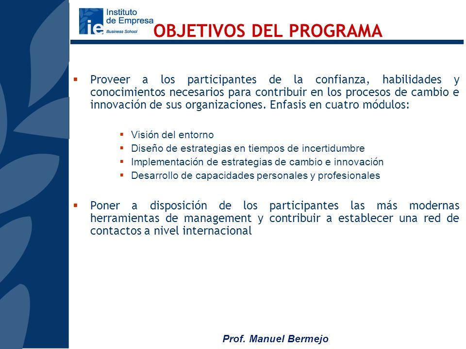 Prof. Manuel Bermejo Altos ejecutivos que por sus posiciones y capacidades están llamados a tener un gran protagonismo en el liderazgo de sus organiza
