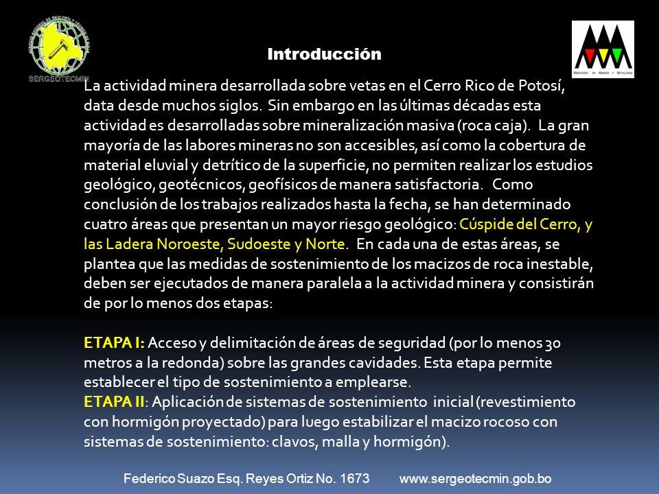 Introducción La actividad minera desarrollada sobre vetas en el Cerro Rico de Potosí, data desde muchos siglos. Sin embargo en las últimas décadas est