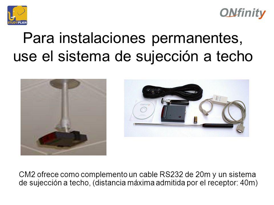 Para instalaciones permanentes, use el sistema de sujección a techo CM2 ofrece como complemento un cable RS232 de 20m y un sistema de sujección a techo, (distancia máxima admitida por el receptor: 40m)