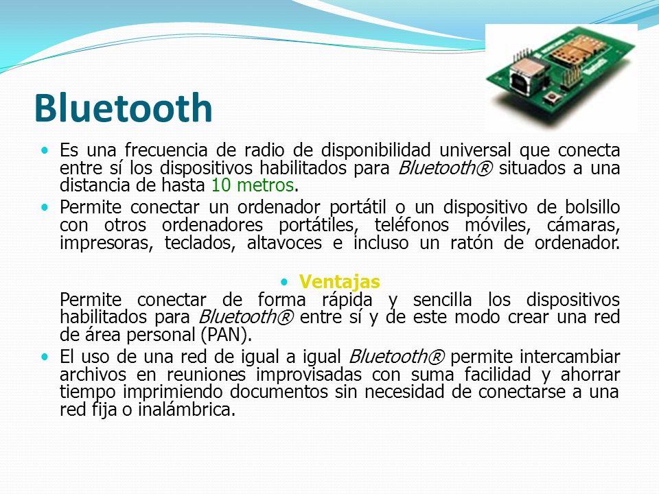 Bluetooth Es una frecuencia de radio de disponibilidad universal que conecta entre sí los dispositivos habilitados para Bluetooth® situados a una dist