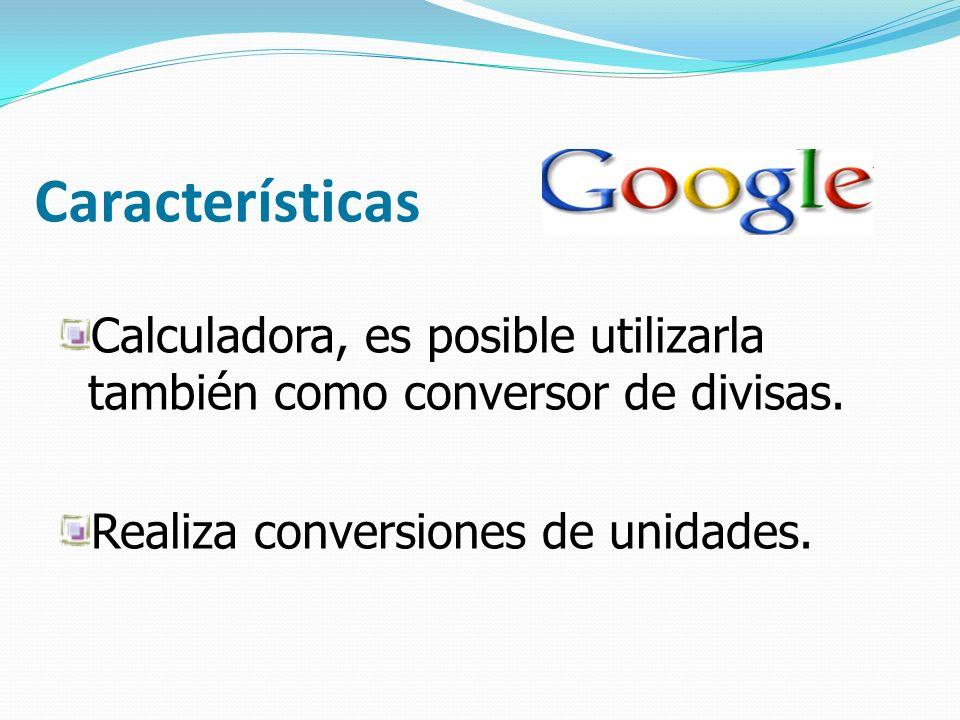 Características Calculadora, es posible utilizarla también como conversor de divisas. Realiza conversiones de unidades.