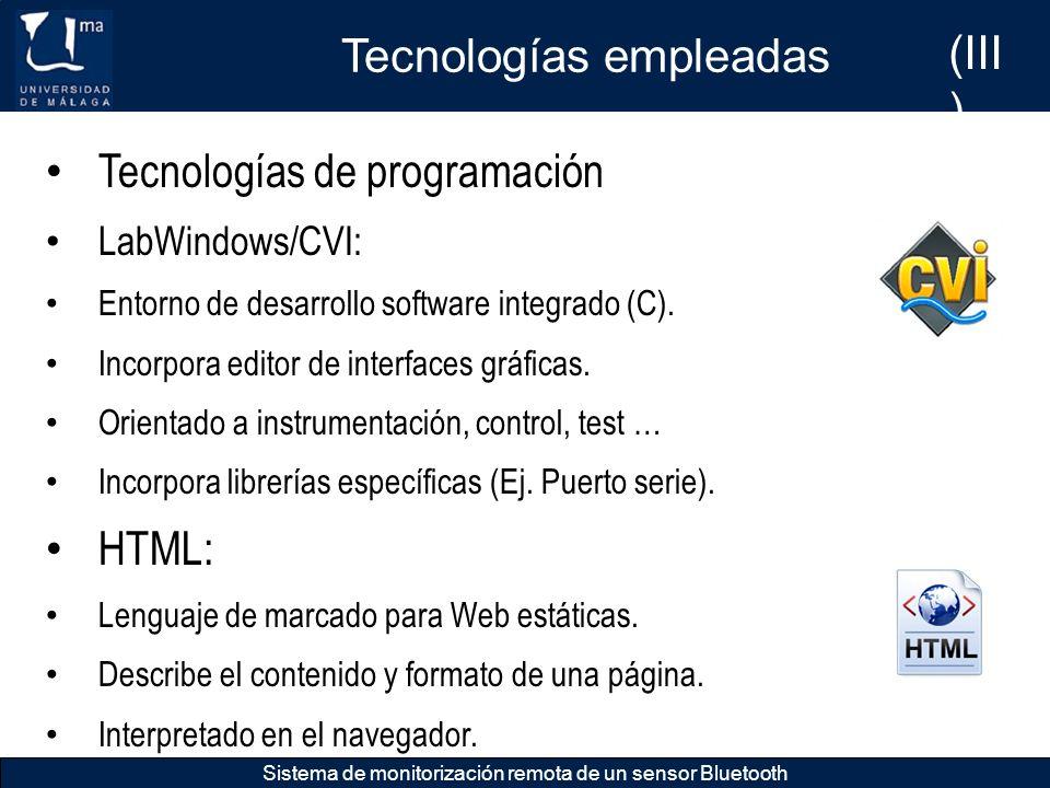 Tecnologías empleadas Sistema de monitorización remota de un sensor Bluetooth Tecnologías de programación LabWindows/CVI: Entorno de desarrollo softwa