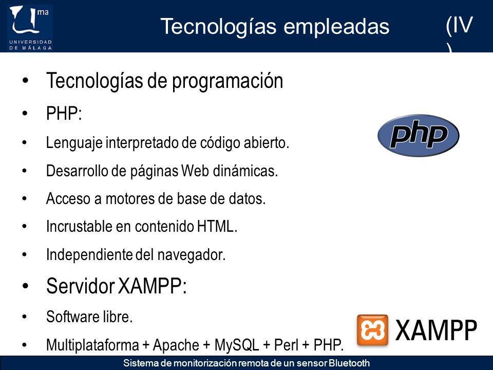Tecnologías empleadas Sistema de monitorización remota de un sensor Bluetooth Tecnologías de programación PHP: Lenguaje interpretado de código abierto