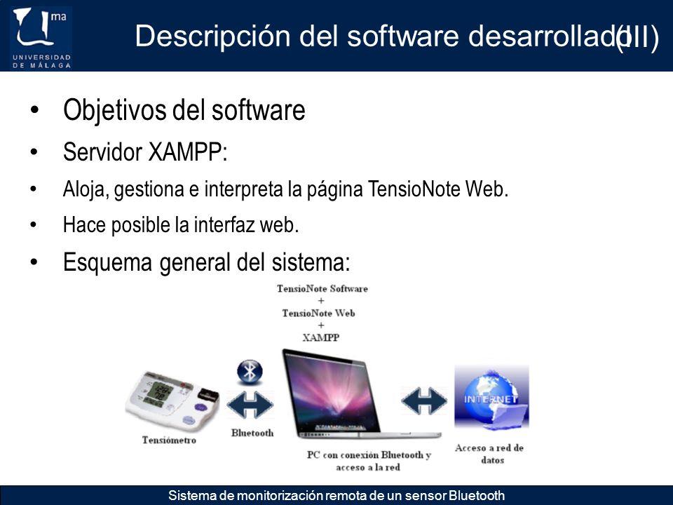 Descripción del software desarrollado Sistema de monitorización remota de un sensor Bluetooth Objetivos del software Servidor XAMPP: Aloja, gestiona e