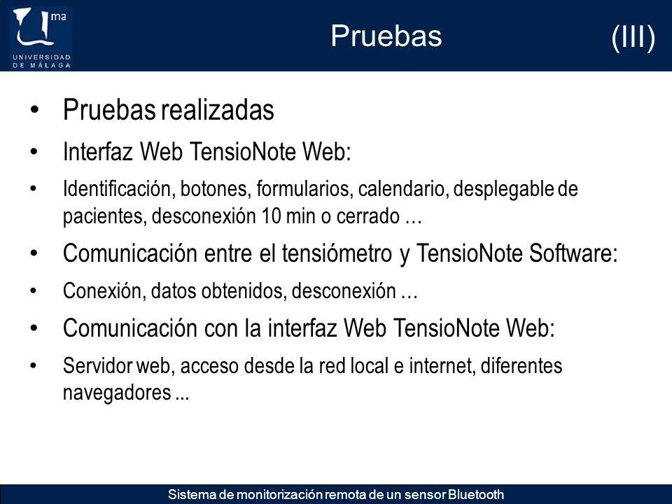Pruebas Sistema de monitorización remota de un sensor Bluetooth Pruebas realizadas Interfaz Web TensioNote Web: Identificación, botones, formularios,