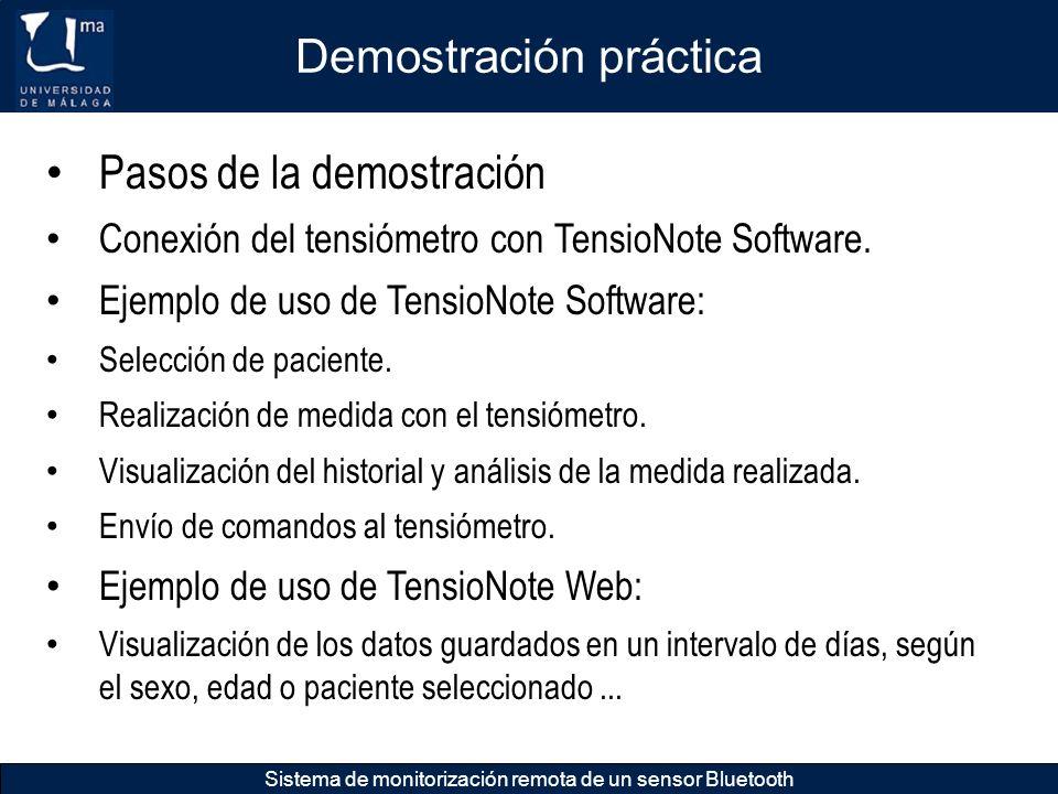 Demostración práctica Sistema de monitorización remota de un sensor Bluetooth Pasos de la demostración Conexión del tensiómetro con TensioNote Softwar