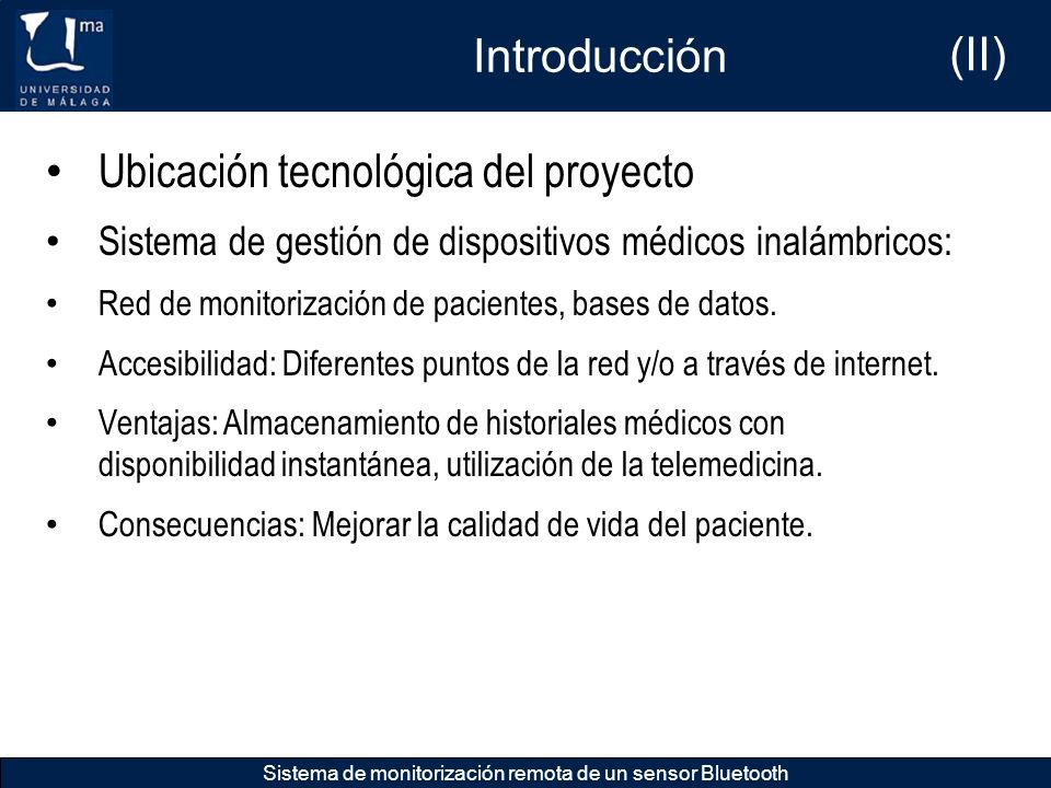 Introducción Sistema de monitorización remota de un sensor Bluetooth Ubicación tecnológica del proyecto Sistema de gestión de dispositivos médicos ina