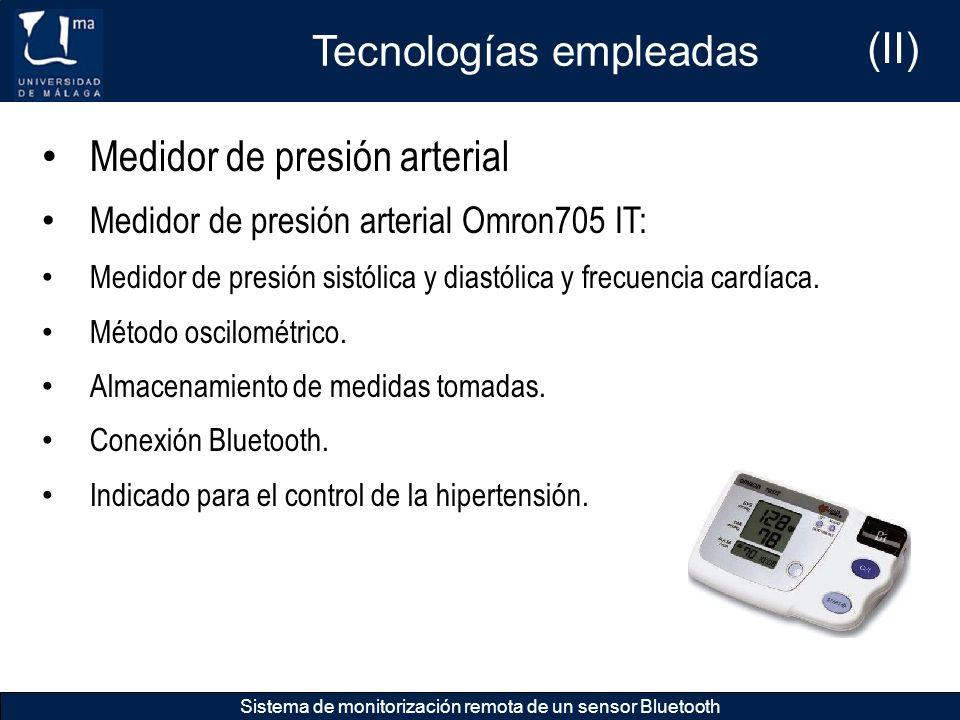 Tecnologías empleadas Sistema de monitorización remota de un sensor Bluetooth Medidor de presión arterial Medidor de presión arterial Omron705 IT: Med
