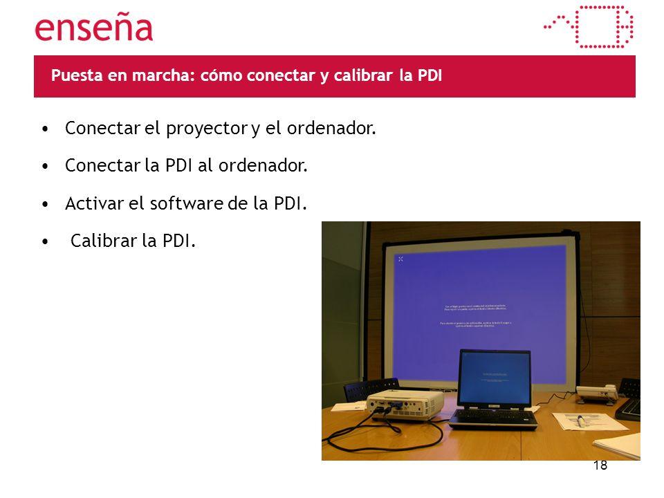 18 Puesta en marcha: cómo conectar y calibrar la PDI Conectar el proyector y el ordenador.
