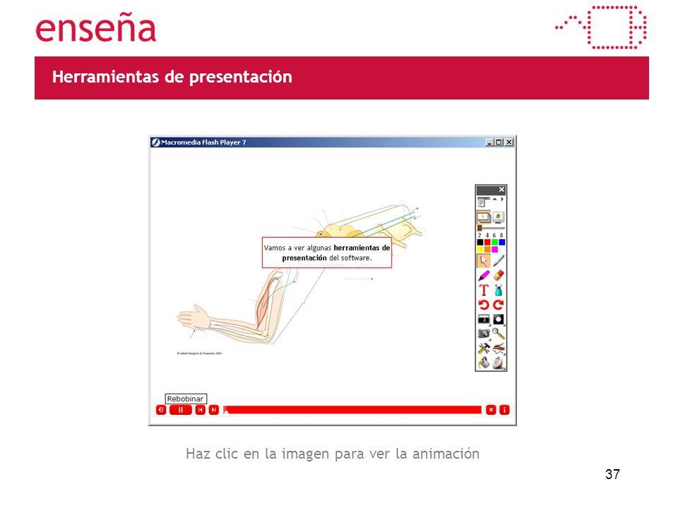 37 Herramientas de presentación Haz clic en la imagen para ver la animación