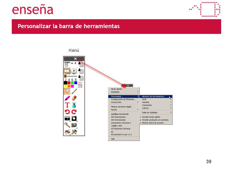 39 Personalizar la barra de herramientas Menú