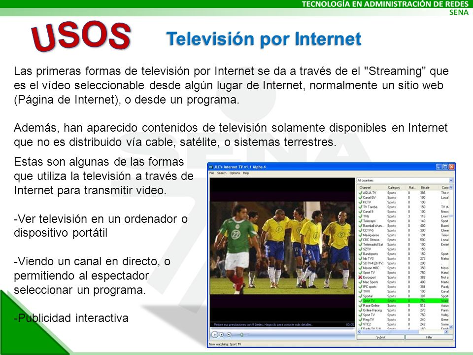 Televisión por Internet Las primeras formas de televisión por Internet se da a través de el