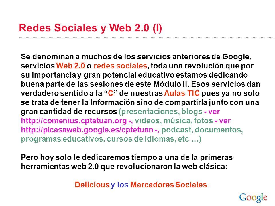 Redes Sociales y Web 2.0 (I) Se denominan a muchos de los servicios anteriores de Google, servicios Web 2.0 o redes sociales, toda una revolución que