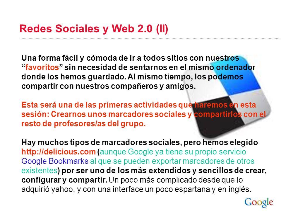Redes Sociales y Web 2.0 (II) Una forma fácil y cómoda de ir a todos sitios con nuestrosfavoritos sin necesidad de sentarnos en el mismo ordenador don