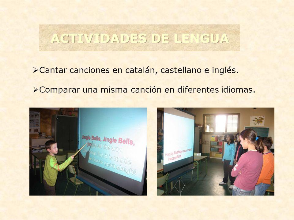Cantar canciones en catalán, castellano e inglés. Comparar una misma canción en diferentes idiomas.