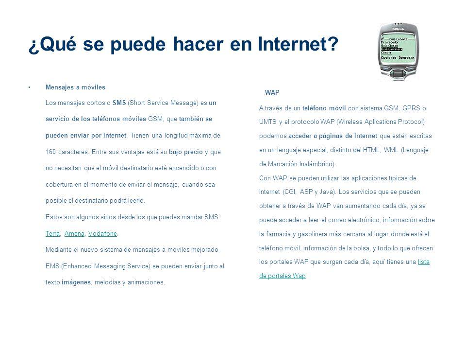 ¿Qué se puede hacer en Internet? Mensajes a móviles Los mensajes cortos o SMS (Short Service Message) es un servicio de los teléfonos móviles GSM, que