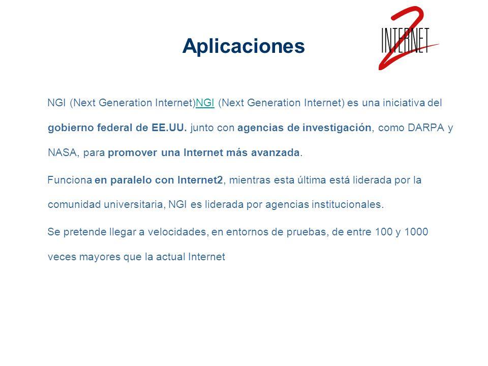 Aplicaciones NGI (Next Generation Internet)NGI (Next Generation Internet) es una iniciativa del gobierno federal de EE.UU. junto con agencias de inves