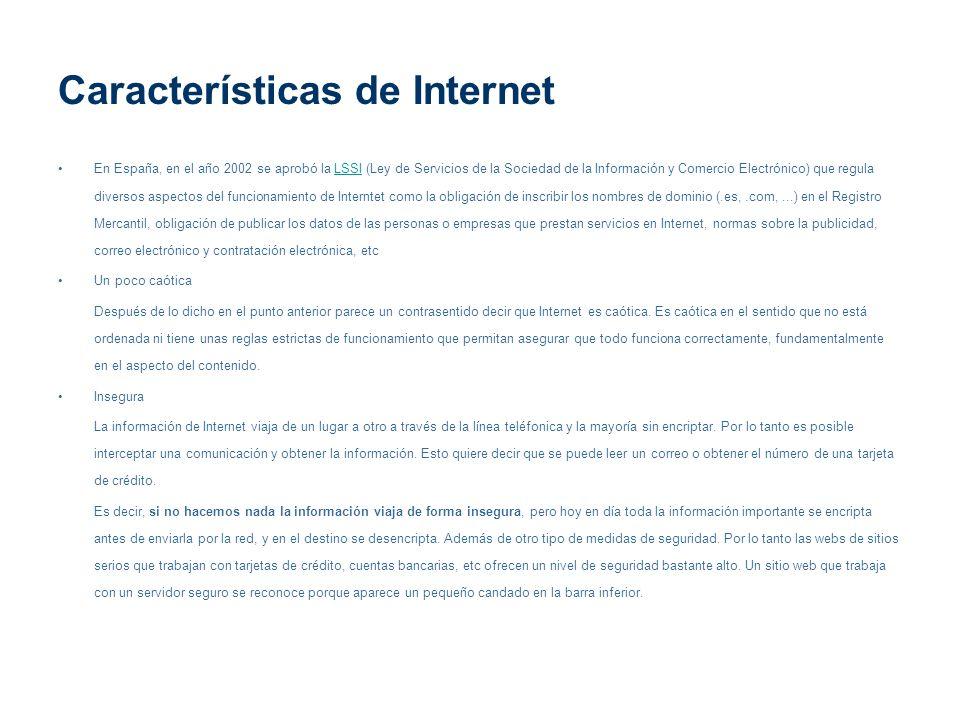 En España, en el año 2002 se aprobó la LSSI (Ley de Servicios de la Sociedad de la Información y Comercio Electrónico) que regula diversos aspectos de