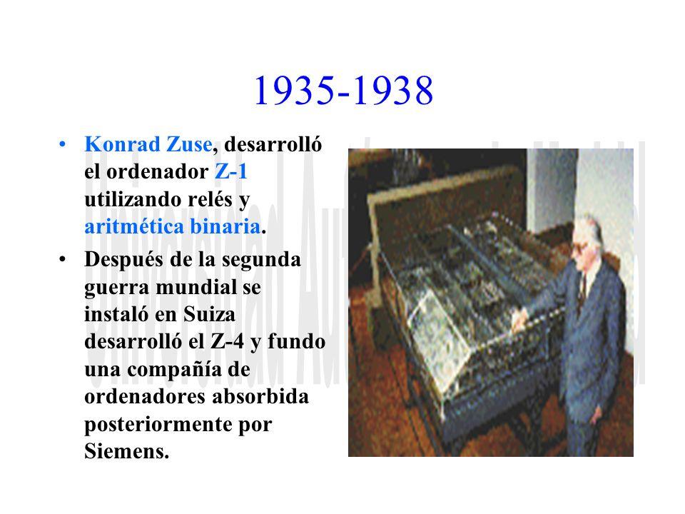 1935-1938 Konrad Zuse, desarrolló el ordenador Z-1 utilizando relés y aritmética binaria. Después de la segunda guerra mundial se instaló en Suiza des
