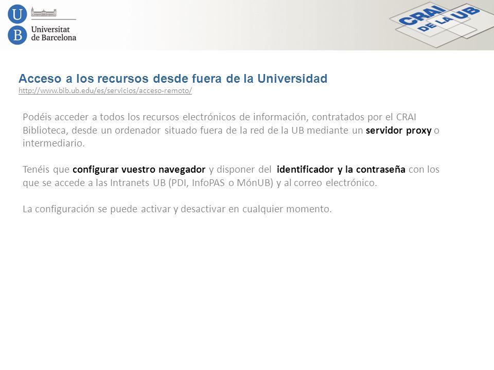 Acceso a los recursos desde fuera de la Universidad Podéis acceder a todos los recursos electrónicos de información, contratados por el CRAI Bibliotec