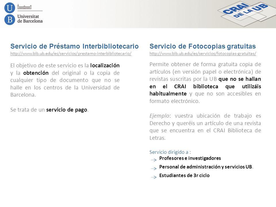 Servicio de Préstamo InterbibliotecarioServicio de Fotocopias gratuitas El objetivo de este servicio es la localización y la obtención del original o