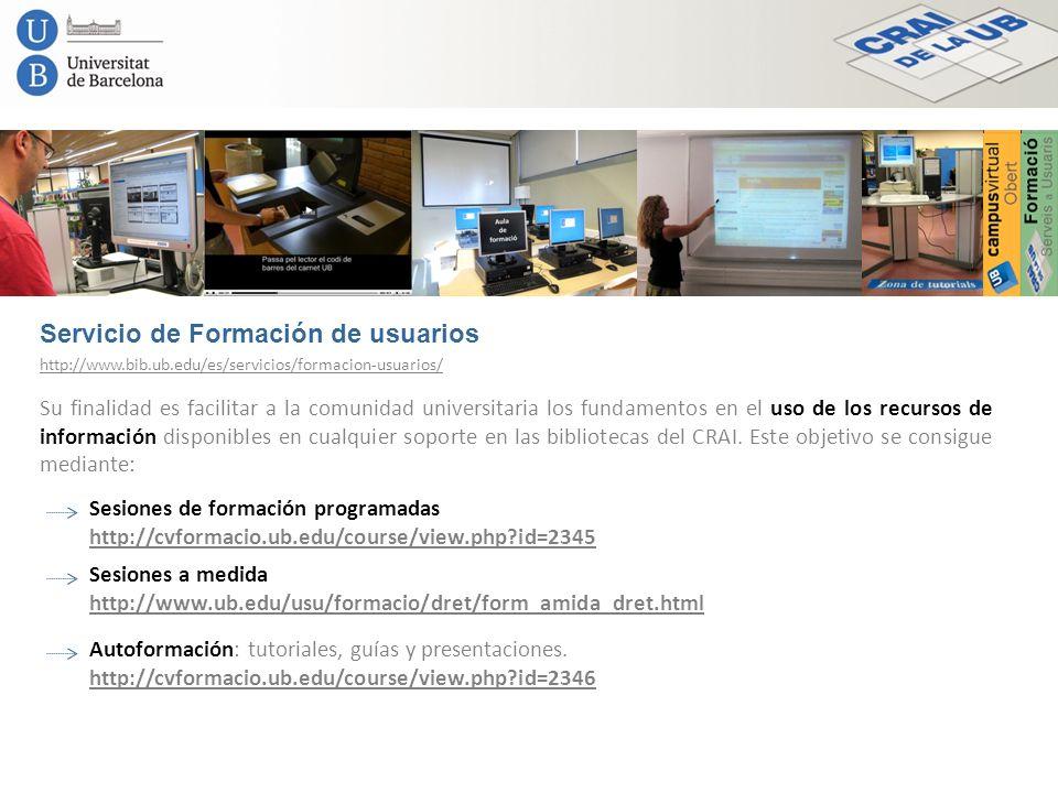 Servicio de Formación de usuarios Su finalidad es facilitar a la comunidad universitaria los fundamentos en el uso de los recursos de información disp