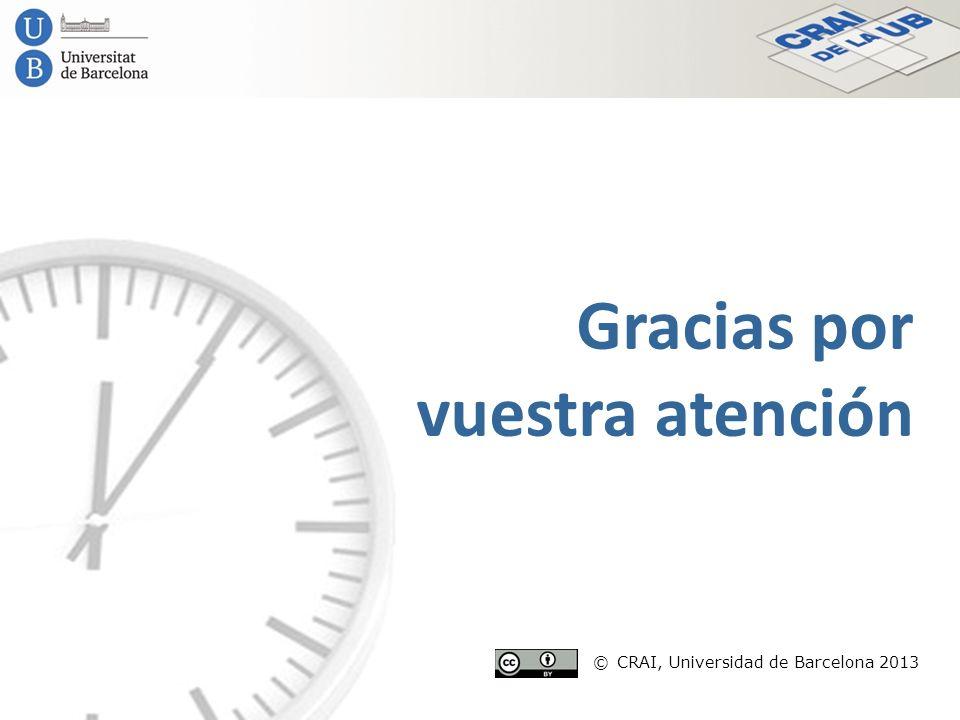 Gracias por vuestra atención © CRAI, Universidad de Barcelona 2013