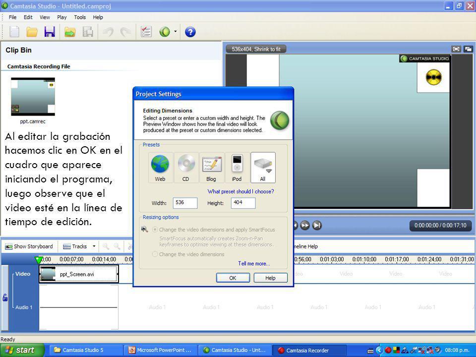Al editar la grabación hacemos clic en OK en el cuadro que aparece iniciando el programa, luego observe que el video esté en la línea de tiempo de edi