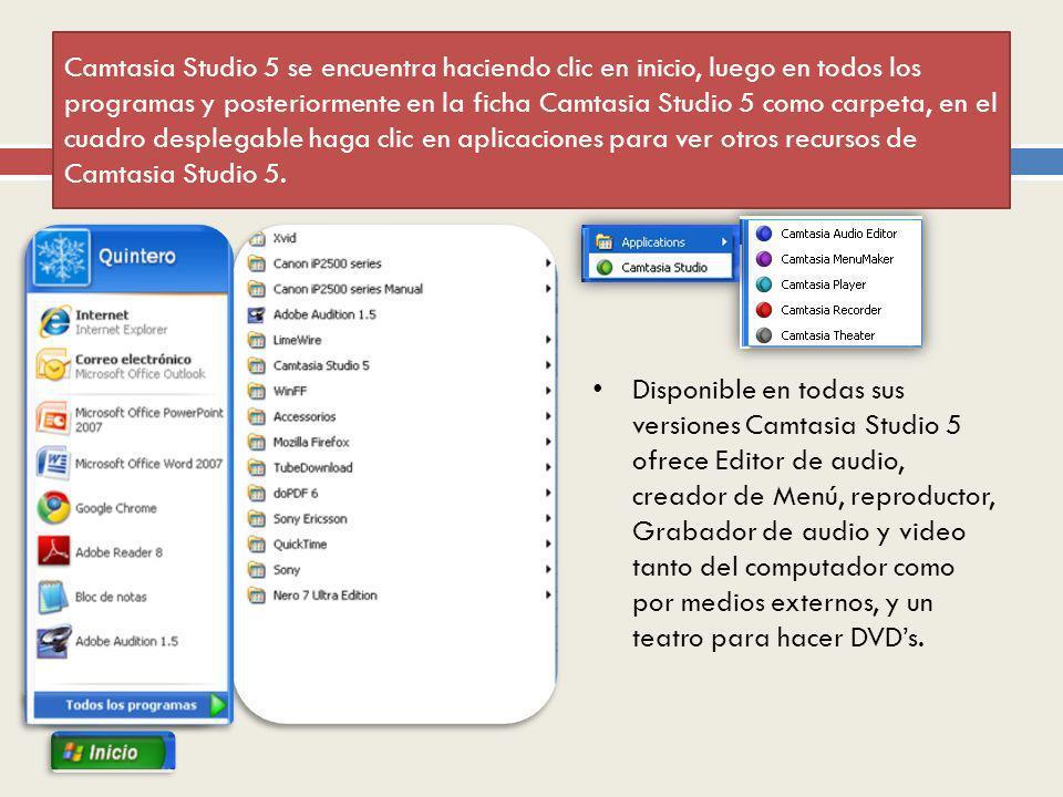 Camtasia Studio 5 se encuentra haciendo clic en inicio, luego en todos los programas y posteriormente en la ficha Camtasia Studio 5 como carpeta, en el cuadro desplegable haga clic en aplicaciones para ver otros recursos de Camtasia Studio 5.