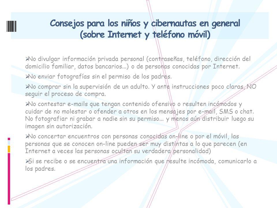 No divulgar información privada personal (contraseñas, teléfono, dirección del domicilio familiar, datos bancarios...) o de personas conocidas por Internet.