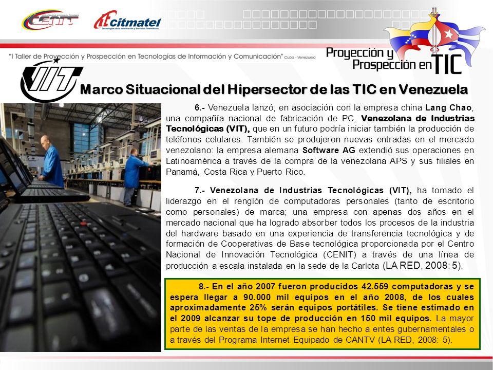 6.- Venezuela lanzó, en asociación con la empresa china Lang Chao, una compañía nacional de fabricación de PC, Venezolana de Industrias Tecnológicas (VIT), que en un futuro podría iniciar también la producción de teléfonos celulares.