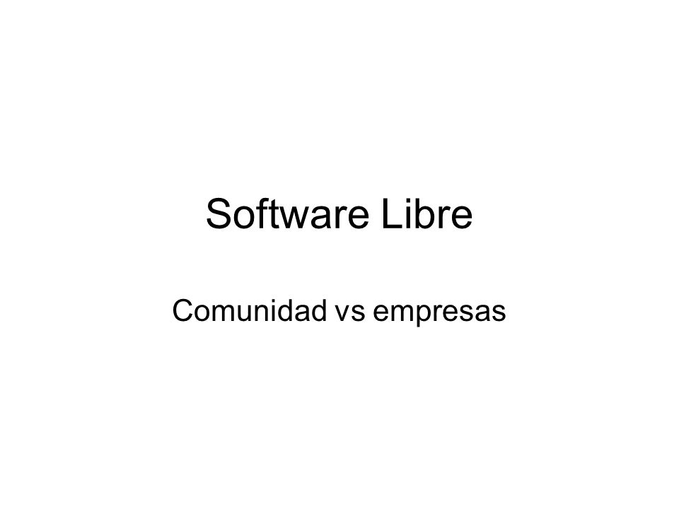 Software Libre Comunidad vs empresas