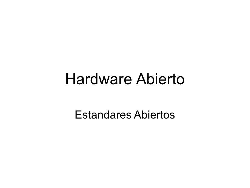 Hardware Abierto Estandares Abiertos
