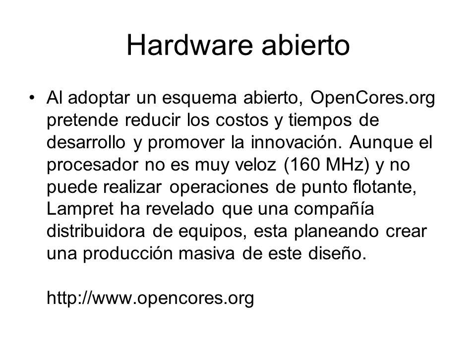 Hardware abierto Al adoptar un esquema abierto, OpenCores.org pretende reducir los costos y tiempos de desarrollo y promover la innovación. Aunque el