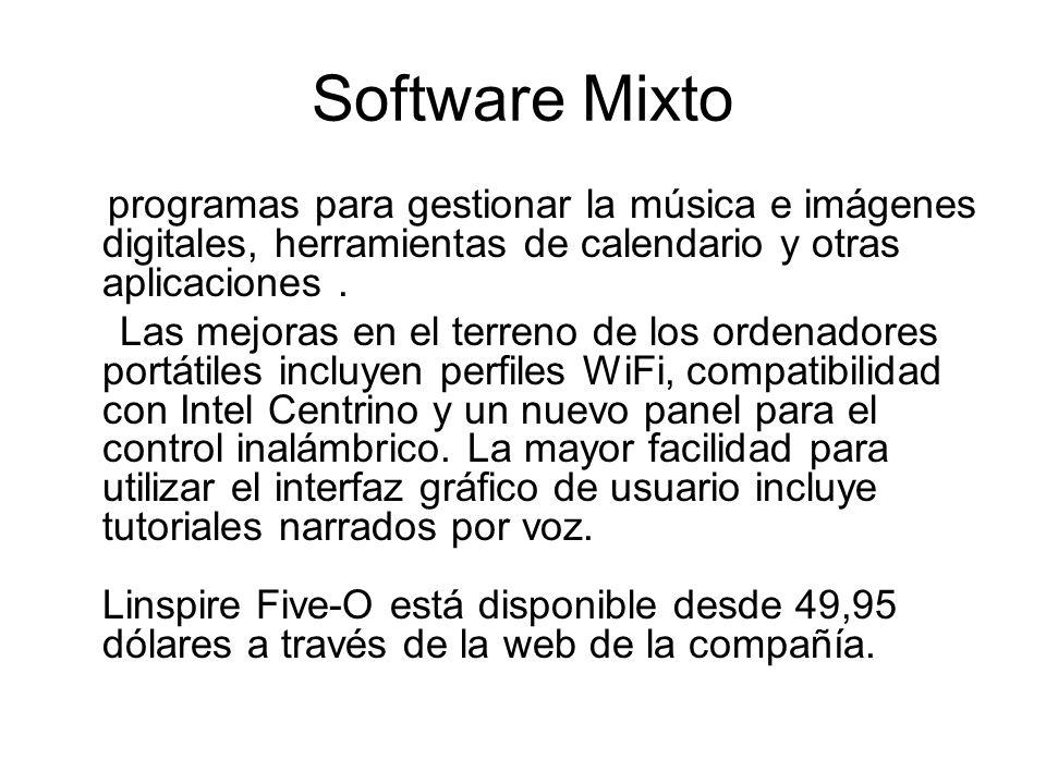 Software Mixto programas para gestionar la música e imágenes digitales, herramientas de calendario y otras aplicaciones.