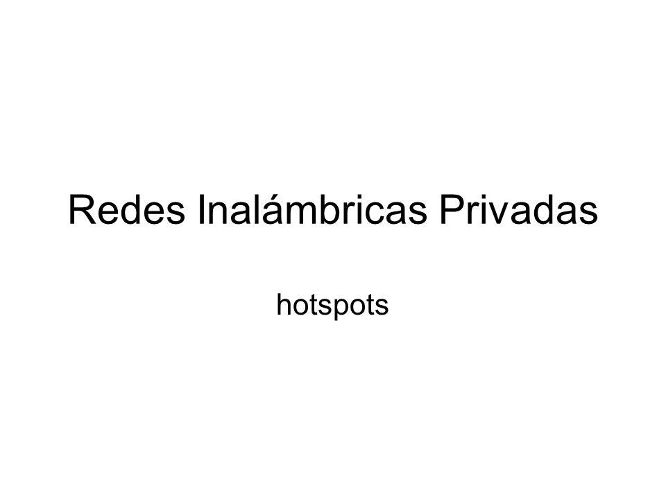 Redes Inalámbricas Privadas hotspots