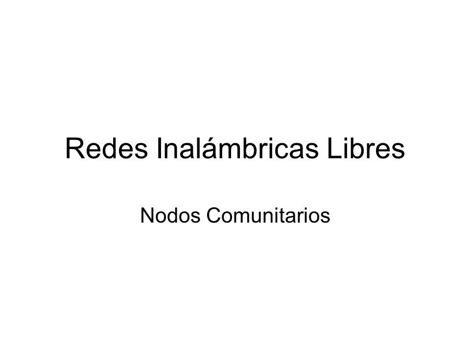 Redes Inalámbricas Libres Nodos Comunitarios