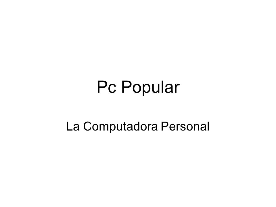 Pc Popular La Computadora Personal