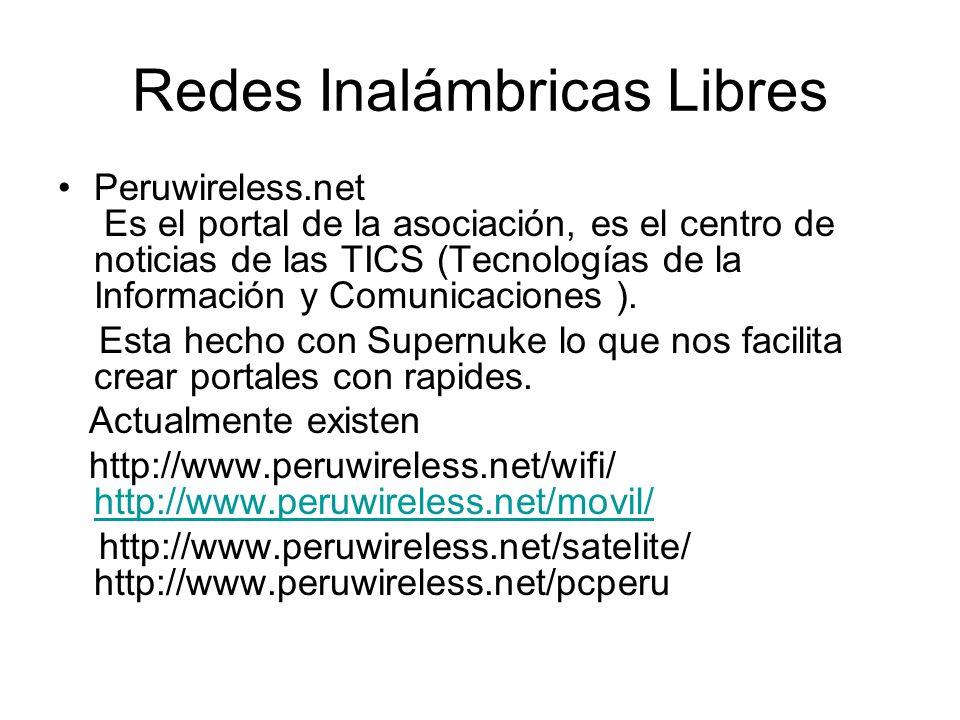 Redes Inalámbricas Libres Peruwireless.net Es el portal de la asociación, es el centro de noticias de las TICS (Tecnologías de la Información y Comuni