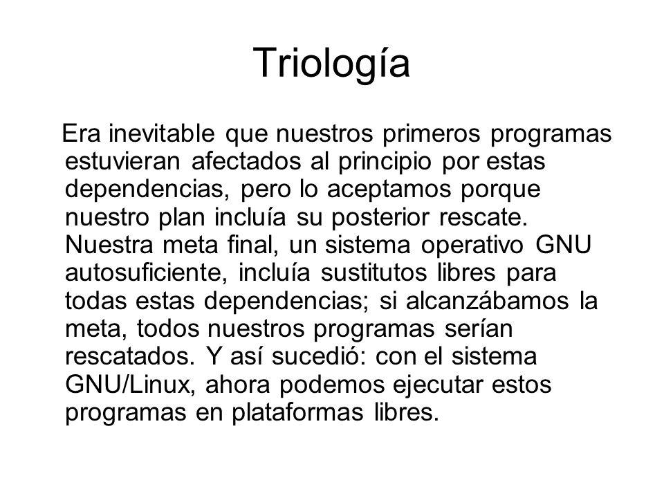 Triología Era inevitable que nuestros primeros programas estuvieran afectados al principio por estas dependencias, pero lo aceptamos porque nuestro pl