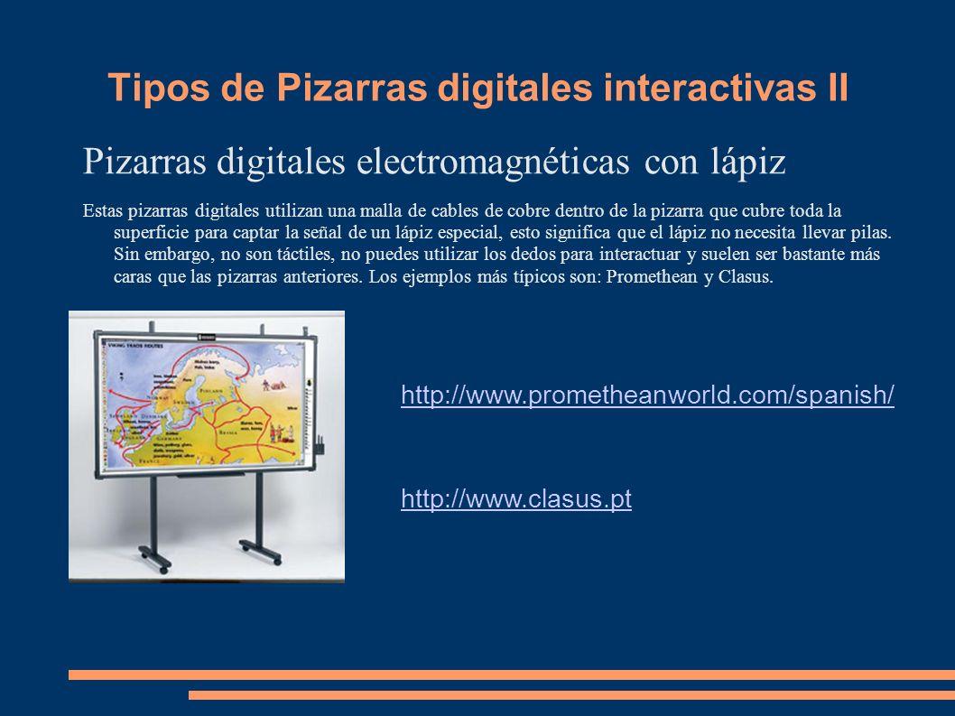 Tipos de Pizarras digitales interactivas II Pizarras digitales electromagnéticas con lápiz Estas pizarras digitales utilizan una malla de cables de co