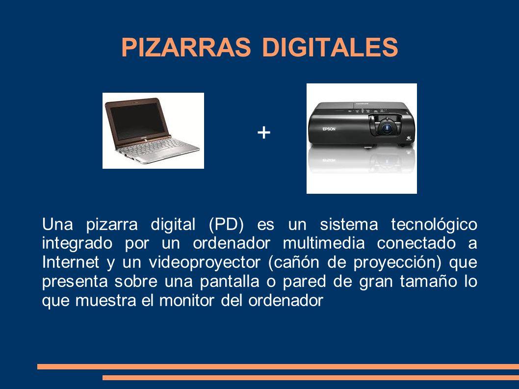 PIZARRAS DIGITALES Una pizarra digital (PD) es un sistema tecnológico integrado por un ordenador multimedia conectado a Internet y un videoproyector (