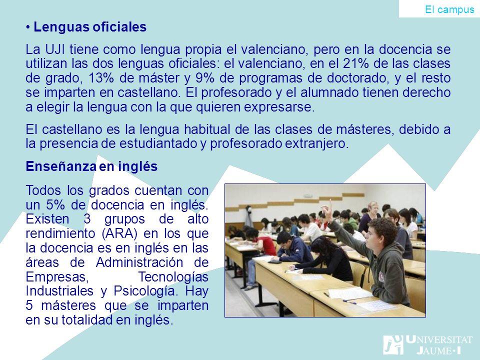 Lenguas oficiales La UJI tiene como lengua propia el valenciano, pero en la docencia se utilizan las dos lenguas oficiales: el valenciano, en el 21% d