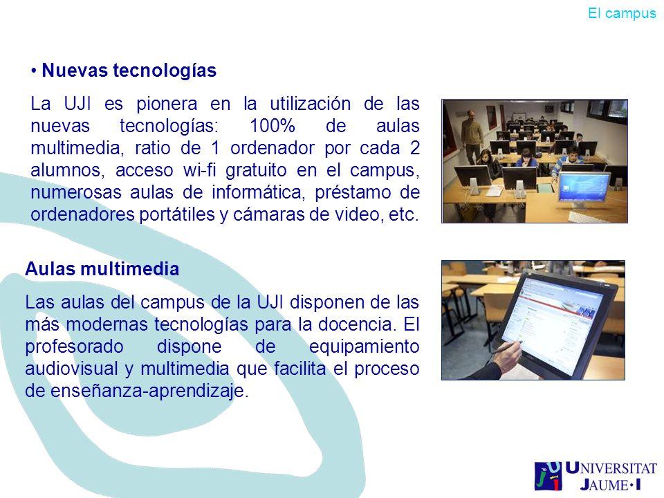 Aulas multimedia Las aulas del campus de la UJI disponen de las más modernas tecnologías para la docencia. El profesorado dispone de equipamiento audi