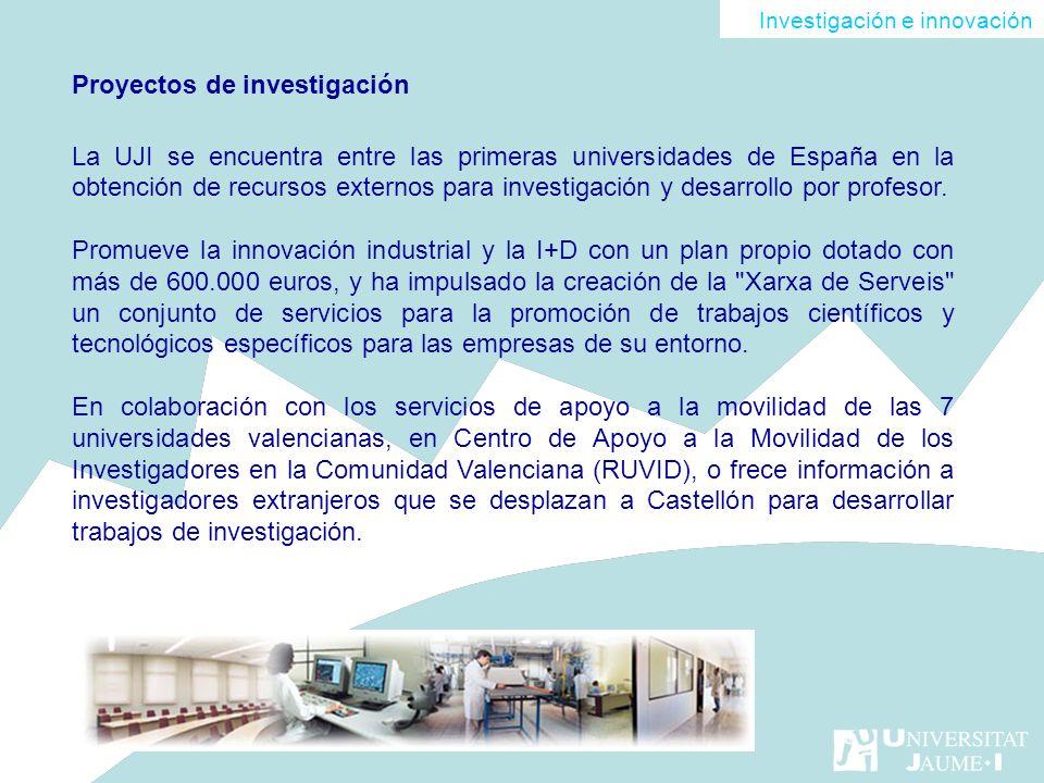 Investigación e innovación Proyectos de investigación La UJI se encuentra entre las primeras universidades de España en la obtención de recursos exter