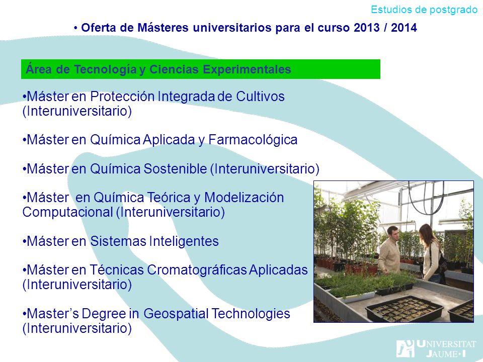 Área de Tecnología y Ciencias Experimentales Máster en Protección Integrada de Cultivos (Interuniversitario) Máster en Química Aplicada y Farmacológic