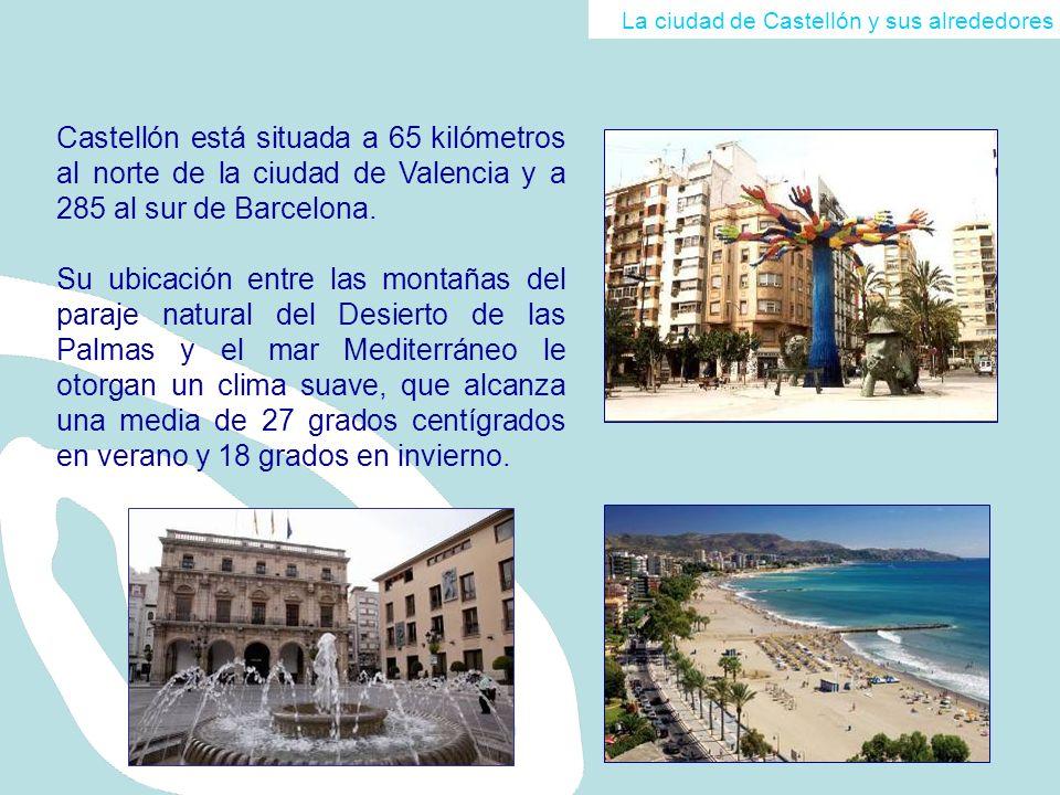 Castellón está situada a 65 kilómetros al norte de la ciudad de Valencia y a 285 al sur de Barcelona. Su ubicación entre las montañas del paraje natur
