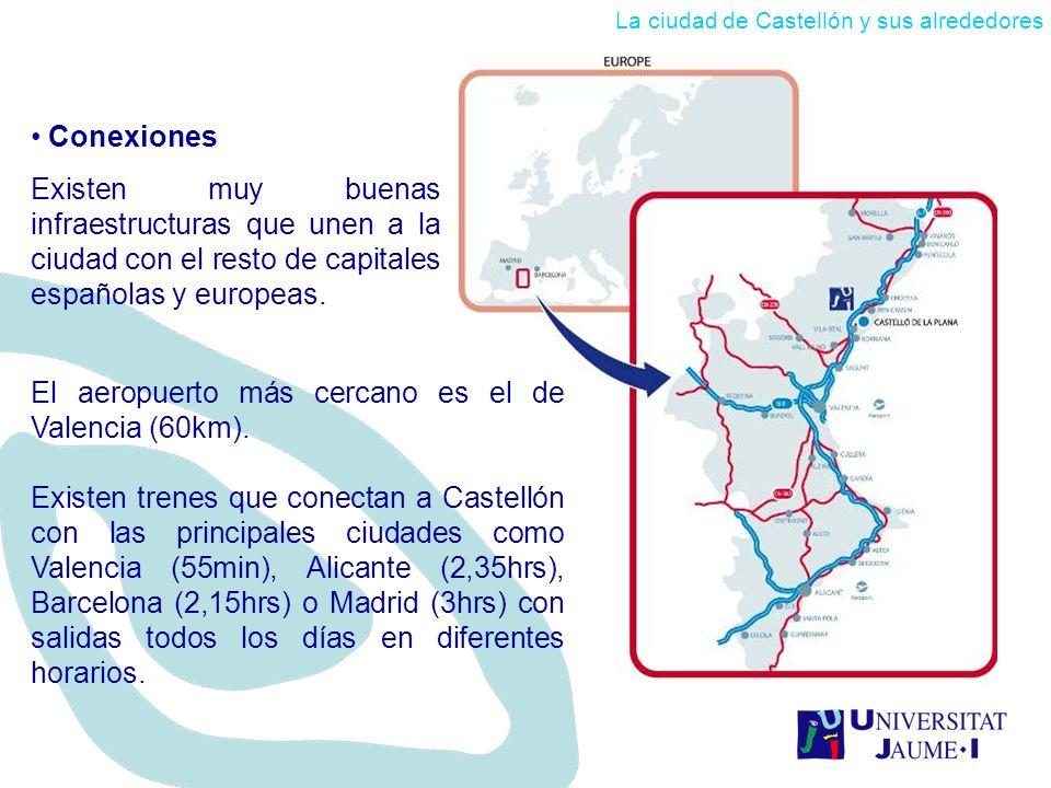 El aeropuerto más cercano es el de Valencia (60km). Existen trenes que conectan a Castellón con las principales ciudades como Valencia (55min), Alican