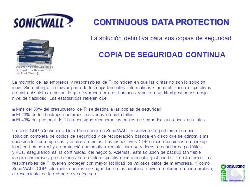 CONTINUOUS DATA PROTECTION La mayoría de las empresas y responsables de TI coinciden en que las cintas no son la solución ideal.